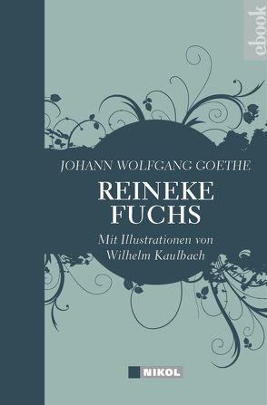 Reineke Fuchs von Goethe,  Johann Wolfgang von, Kaulbach,  Wilhelm von