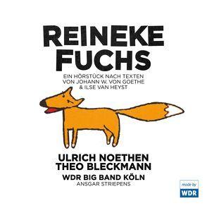 REINEKE FUCHS von Bleckmann,  Theo, Goethe,  Johann Wolfgang von, Heyst,  Ilse van, Illerhaus,  Ulla, Noethen,  Ulrich, Striepens,  Ansgar