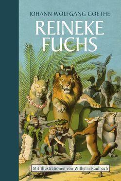 Reineke Fuchs: Halbleinen von Goethe,  Johann Wolfgang von, Kaulbach,  Wilhelm von