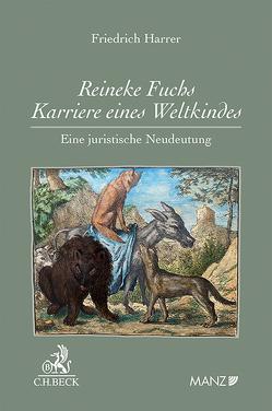 Reineke Fuchs – Karriere eines Weltkindes Eine juristische Neudeutung von Harrer,  Friedrich