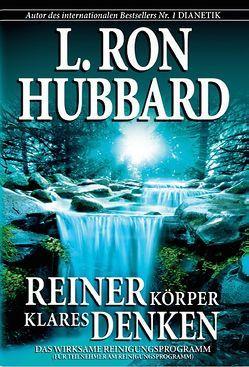 Reiner Körper – Klares Denken von Hubbard,  L. Ron