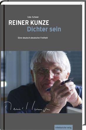 Reiner Kunze. Dichter sein von Scheer,  Udo