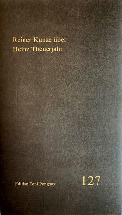 Reiner Kunze über Heinz Theuerjahr von Kunze,  Reiner
