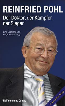 Reinfried Pohl – Der Doktor, der Kämpfer, der Sieger von Müller-Vogg,  Hugo