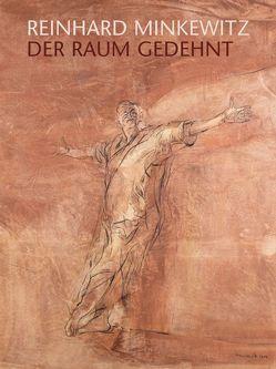 Reinhard Minkewitz – Der Raum gedehnt von Minkewitz,  Reinhard