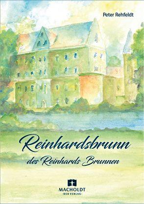 Reinhardsbrunn – des Reinhards Brunnen von Rehfeldt,  Peter