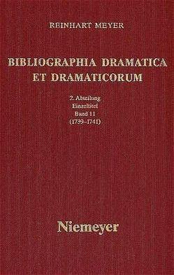 Reinhart Meyer: Bibliographia Dramatica et Dramaticorum. Einzelbände 1700-1800 / 1739-1741 von Meyer,  Reinhart