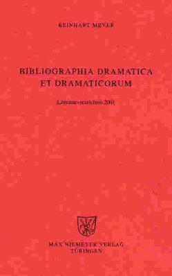 Reinhart Meyer: Bibliographia Dramatica et Dramaticorum. Einzelbände 1700-1800 / Literaturverzeichnis 2001 von Meyer,  Reinhart