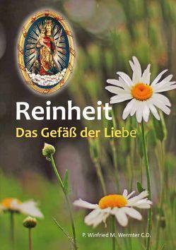 Reinheit – Das Gefäß der Liebe von Wermter C.O.,  P. Winfried M.