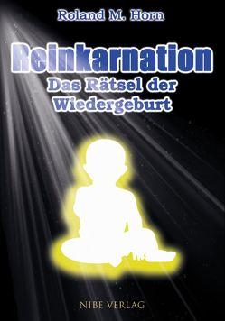 Reinkarnation von Horn,  Roland M