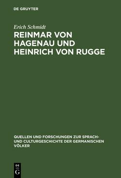 Reinmar von Hagenau und Heinrich von Rugge von Schmidt,  Erich