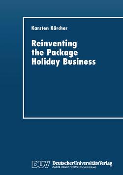 Reinventing the Package Holiday Business von Kärcher,  Karsten