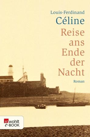 Reise ans Ende der Nacht von Céline,  Louis-Ferdinand, Schmidt-Henkel,  Hinrich