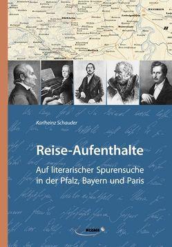 Reise-Aufenthalte von Schauder,  Karlheinz