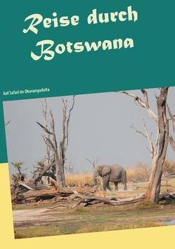 Reise durch Botswana von Roos,  Jürg