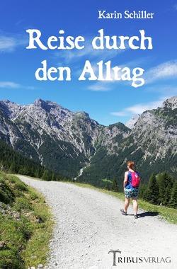 Reise durch den Alltag von Schiller,  Karin