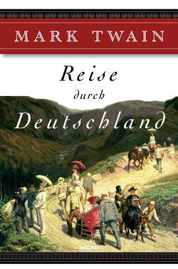 Reise durch Deutschland von Brock,  Ana Maria, Twain,  Mark