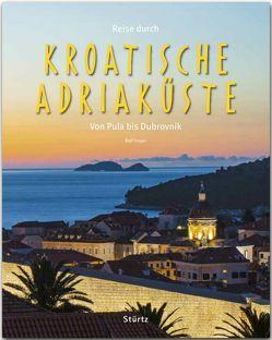 Reise durch die Kroatische Adriaküste – Von Pula bis Dubrovnik von Freyer,  Ralf