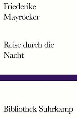 Reise durch die Nacht von Mayröcker,  Friederike