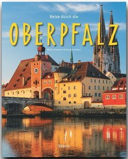 Reise durch die Oberpfalz von Schwikart,  Georg, Siepmann,  Martin