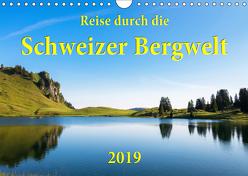 Reise durch die Schweizer Bergwelt 2019 (Wandkalender 2019 DIN A4 quer) von Wetter,  Lukas