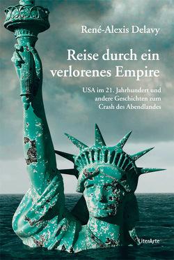 Reise durch ein verlorenes Empire von Delavy,  René-Alexis