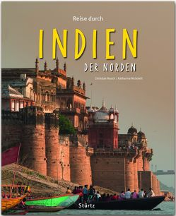 Reise durch Indien – Der Norden von Nickoleit,  Katharina, Nusch,  Christian