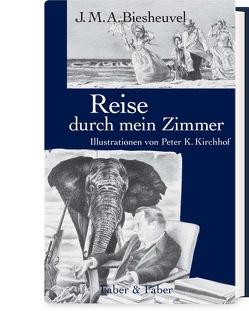 Reise durch mein Zimmer von Biesheuvel,  J.M.A., Faure,  Ulrich, Kirchhof,  Peter K