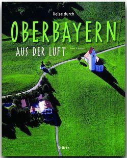 Reise durch Oberbayern aus der Luft von Bogner,  Franz X.
