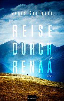 Reise durch Renaa von Kaufmann,  Jonas