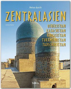 Reise durch Zentralasien – Usbekistan, Kasachstan, Kirgisistan, Turkmenistan von Krämer,  Andreas