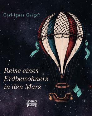 Reise eines Erdbewohners in den Mars von Geiger,  Carl Ignaz
