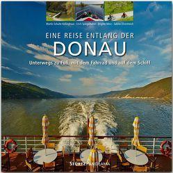 Reise entlang der Donau – Unterwegs zu Fuß, mit dem Fahrrad und auf dem Schiff von Ehrentreich,  Sabine, Merz,  Brigitte, Schulte-Kellinghaus,  Martin, Spiegelhalter,  Erich