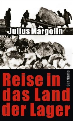 Reise in das Land der Lager von Margolin,  Julius, Radetzkaja,  Olga