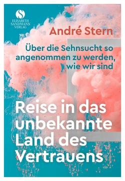 Reise in das unbekannte Land des Vertrauens von Stern,  André