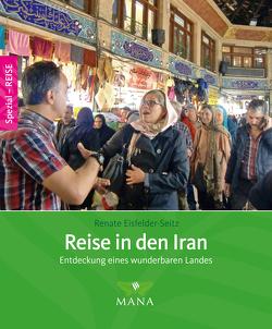 Reise in den Iran von Eisfelder-Seitz,  Renate
