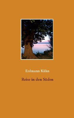 Reise in den Süden von Kühn,  Erdmann