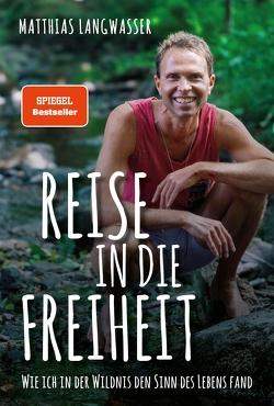 Reise in die Freiheit von Langwasser,  Matthias