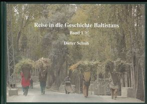 Reise in die Geschichte Baltistans. Band 1-3 von Schuh,  Dieter