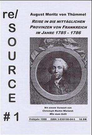 Reise in die mittäglichen Provinzen von Frankreich im Jahre 1785-1786 (Auszüge) von Thümmel,  Moritz A von, Wieland,  Christoph M