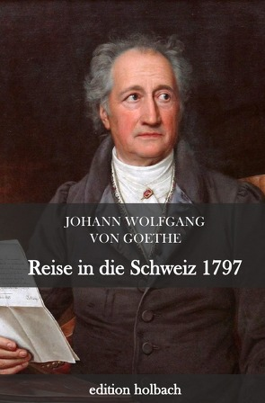 Reise in die Schweiz 1797 von von Goethe,  Johann Wolfgang