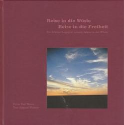 Reise in die Wüste – Reise in die Freiheit von Widmer Nicolet,  Samuel