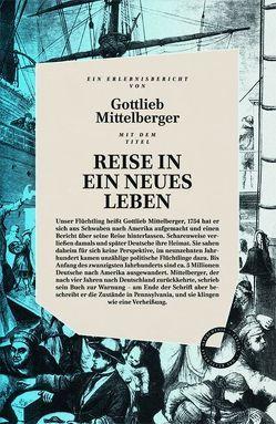 Reise in ein neues Leben von Mittelberger,  Gottlieb