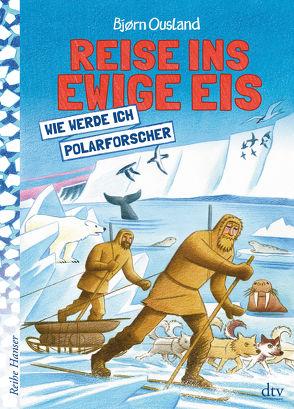 Reise ins ewige Eis von Doerries,  Maike, Ousland,  Bjorn