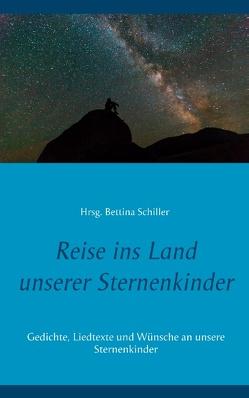 Reise ins Land unserer Sternenkinder von Schiller,  Bettina