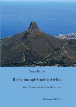 Reise ins spirituelle Afrika von Hardo,  Trutz