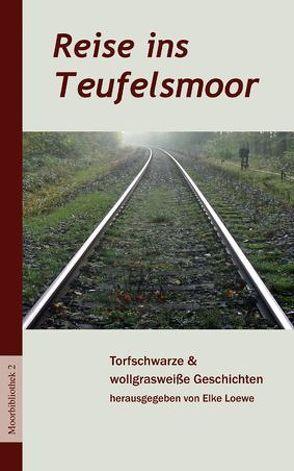 Reise ins Teufelsmoor von Loewe,  Elke