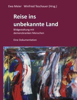 Reise ins unbekannte Land von Meier,  Ewa, Niedner,  Birgit Maria, Teschauer,  Winfried