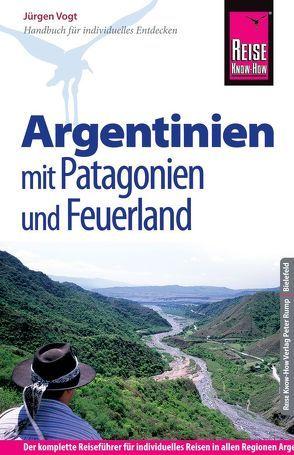 Reise Know-How Argentinien mit Patagonien und Feuerland von Vogt,  Jürgen