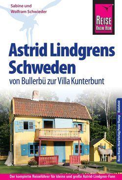 Reise Know-How Astrid Lindgrens Schweden von Bullerbü zur Villa Kunterbunt von Schwieder,  Sabine, Schwieder,  Wolfram
